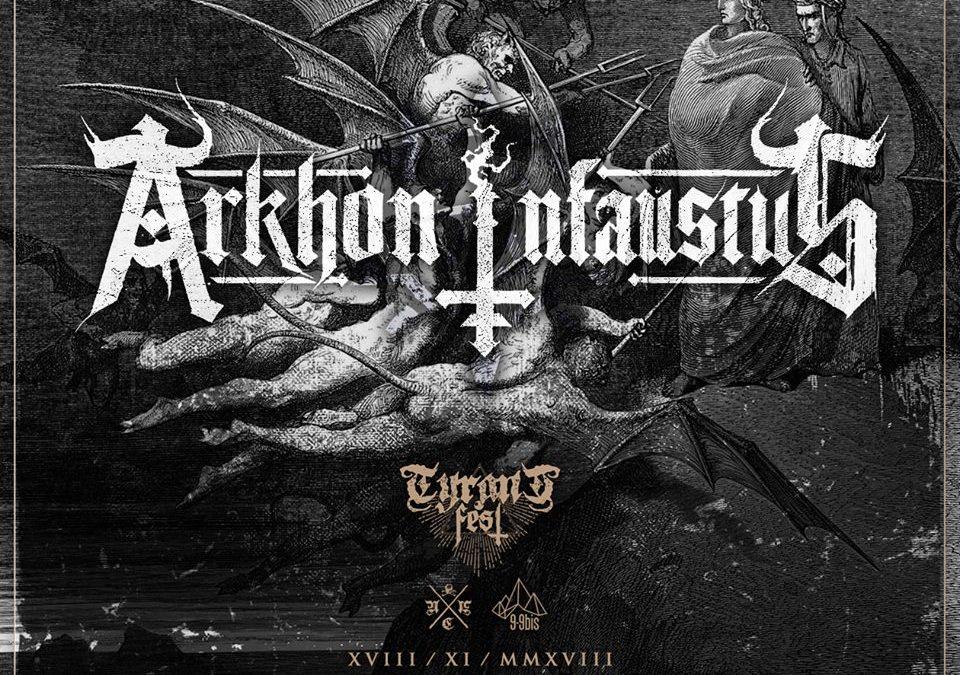 ARKHON INFAUSTUS  will play at Tyrant Fest, North of France