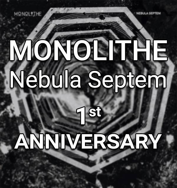 "MONOLITHE ""Nebula Septem"" first anniversary"